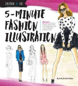 5-minute Fashion Illustration: 500 Model Templates and Techniques for Live Fashion Sketching (Paperback)