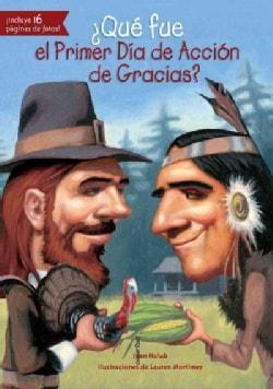 Que fue el Primer Dia de Accion de Gracias? / What Was the First Thanksgiving? (Paperback)