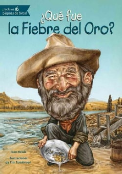 ¿Que fue la Fiebre del Oro?/ What was the Gold Rush? (Paperback)