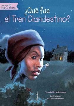¿Que fue el Tren Clandestino? / What was the Underground Railroad? (Paperback)