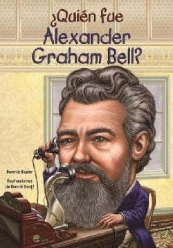 Quien fue Alexander Graham Bell? / Who was Alexander Graham Bell? (Paperback)