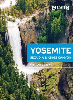 Moon Yosemite, Sequoia & Kings Canyon (Paperback)