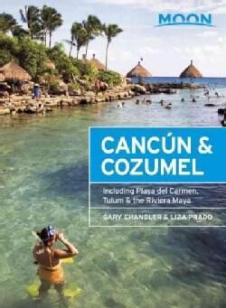 Moon Cancun & Cozumel: Including Playa Del Carmen, Tulum & the Riviera Maya (Paperback)