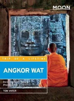 Moon Angkor Wat: Including Siem Reap & Phnom Penh (Paperback)