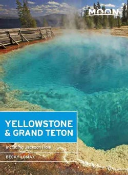 Moon Handbook Yellowstone & Grand Teton (Paperback)