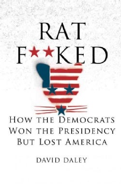 Ratf**ked: The True Story Behind the Secret Plan to Steal America's Democracy (Hardcover)