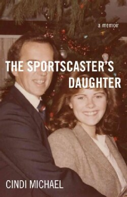 The Sportscaster's Daughter: A Memoir (Paperback)