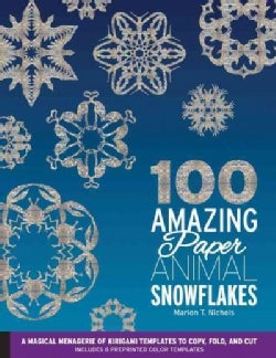 100 Amazing Paper Animal Snowflakes: A Magical Menagerie of Kirigami Templates to Copy, Fold, and Cut - Includes ... (Paperback)