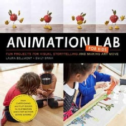 Animation Lab for Kids: Fun Projects for Visual Storytelling and Making Art Move: from Cartooning and Flip Books ... (Paperback)