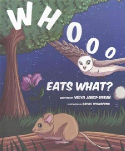 Whooo Eats What (Hardcover)