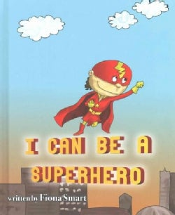 I Can Be a Superhero (Hardcover)