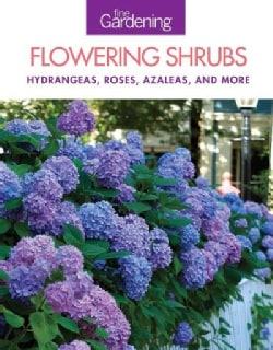 Fine Gardening Flowering Shrubs: Hydrangeas, Roses, Azaleas, and More (Paperback)