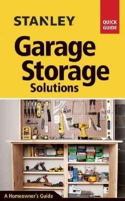 Stanley Garage Storage Solutions (Paperback)