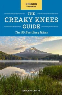 The Creaky Knees Guide Oregon: The 85 Best Easy Hikes (Paperback)