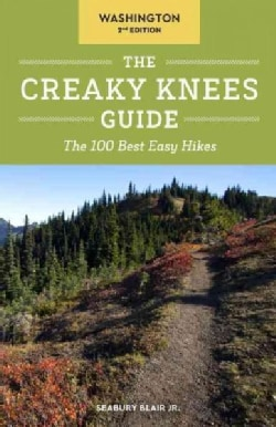 The Creaky Knees Guide Washington: The 100 Best Easy Hikes (Paperback)