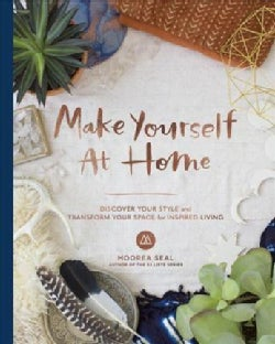 Make Yourself at Home: Design Your Space to Discover Your True Self (Hardcover)