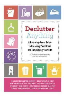 Declutter Anything: A Room-by-Room Guide to Cleaning Your Home and Simplifying Your Life (Paperback)
