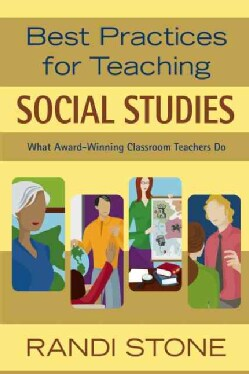 Best Practices for Teaching Social Studies: What Award-Winning Classroom Teachers Do (Paperback)