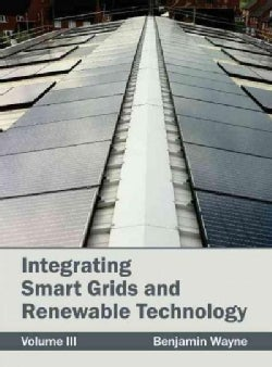 Integrating Smart Grids and Renewable Technology (Hardcover)