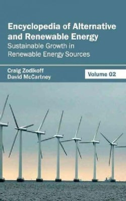 Encyclopedia of Alternative and Renewable Energy: Sustainable Growth in Renewable Energy Sources (Hardcover)