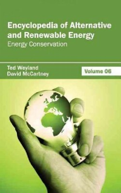 Encyclopedia of Alternative and Renewable Energy: Energy Conservation (Hardcover)
