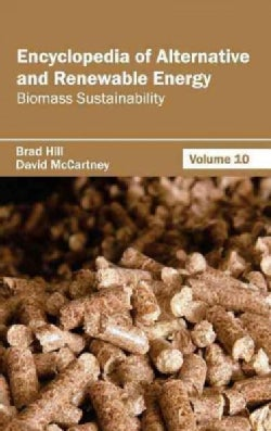 Encyclopedia of Alternative and Renewable Energy: Biomass Sustainability (Hardcover)