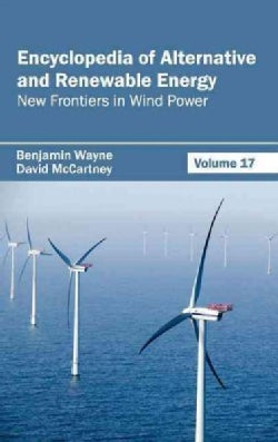 Encyclopedia of Alternative and Renewable Energy: New Frontiers in Wind Power (Hardcover)