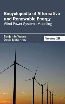 Encyclopedia of Alternative and Renewable Energy: Wind Power Systems Modeling (Hardcover)