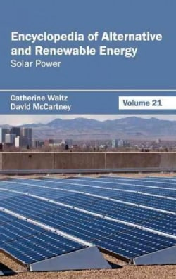 Encyclopedia of Alternative and Renewable Energy: Solar Power (Hardcover)