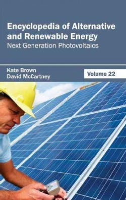Encyclopedia of Alternative and Renewable Energy: Next Generation Photovoltaics (Hardcover)