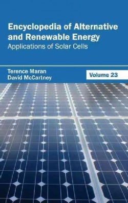 Encyclopedia of Alternative and Renewable Energy: Applications of Solar Cells (Hardcover)