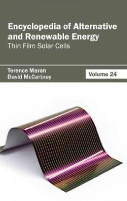 Encyclopedia of Alternative and Renewable Energy: Thin Film Solar Cells (Hardcover)