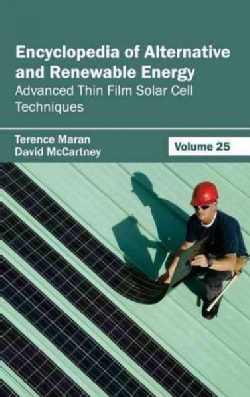 Encyclopedia of Alternative and Renewable Energy: Advanced Thin Film Solar Cell Techniques (Hardcover)