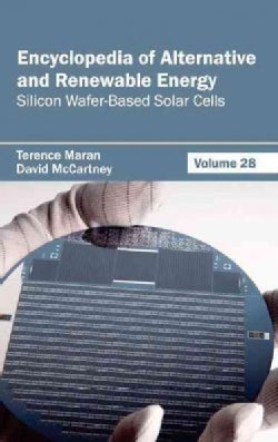 Encyclopedia of Alternative and Renewable Energy: Silicon Wafer-based Solar Cells (Hardcover)