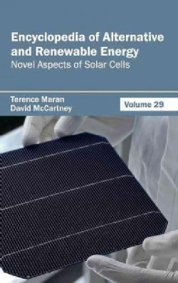 Encyclopedia of Alternative and Renewable Energy: Novel Aspects of Solar Cells (Hardcover)