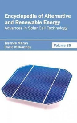 Encyclopedia of Alternative and Renewable Energy: Advances in Solar Cell Technology (Hardcover)