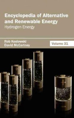 Encyclopedia of Alternative and Renewable Energy: Hydrogen Energy (Hardcover)
