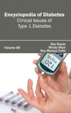 Encyclopedia of Diabetes: Clinical Issues of Type 1 Diabetes (Hardcover)