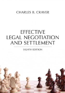 Effective Legal Negotiation and Settlement (Paperback)