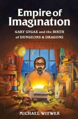 Empire of Imagination: Gary Gygax and the Birth of Dungeons & Dragons (Paperback)