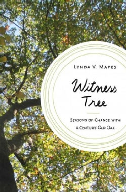 Witness Tree: Seasons of Change With a Century-old Oak (Hardcover)