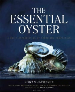 The Essential Oyster: A Salty Appreciation of Taste and Temptation (Hardcover)