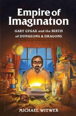 Empire of Imagination: Gary Gygax and the Birth of Dungeons & Dragons (Hardcover)