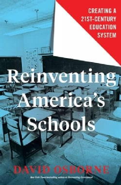 Reinventing America's Schools: Creating a 21st-century Education System (Hardcover)