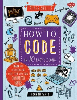 How to Code in 10 Easy Lessons (Hardcover)