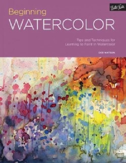 Beginning Watercolor: Tips and Techniques for Learning to Paint in Watercolor (Paperback)