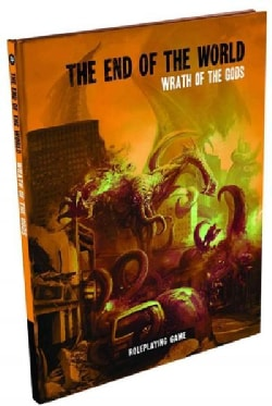 End of the World Rpg: Wrath of the Gods (Hardcover)