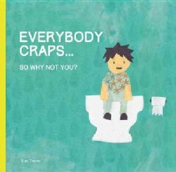 Everybody Poops...: So Why Not You? (Hardcover)