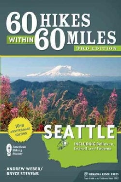 60 Hikes Within 60 Miles Seattle: Including Bellevue, Everett, and Tacoma (Paperback)