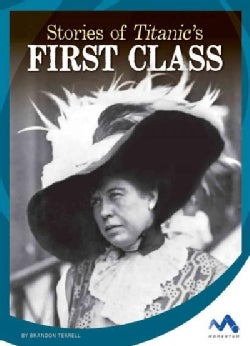 Stories of Titanic's First Class (Hardcover)